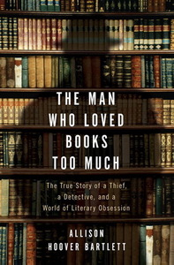 Book Review The Man Who Loved Books Too Much
