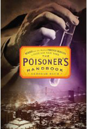 Post image for Review: The Poisoner's Handbook