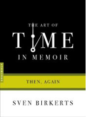 Post image for Review: The Art of Time in Memoir by Sven Birkerts
