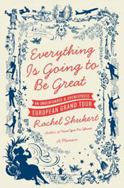 Review: Everything Is Going to Be Great by Rachel Shukert post image