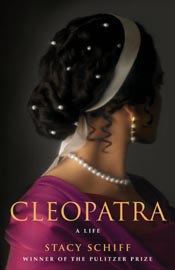Post image for Review: Cleopatra by Stacy Schiff