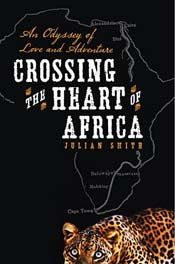 Review: 'Crossing the Heart of Africa' by Julian Smith post image