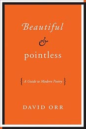 Thoughts on 'Beautiful & Pointless' by David Orr post image