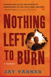 Post image for Review: 'Nothing Left to Burn' by Jay Varner