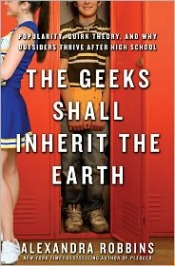 Review: 'The Geeks Shall Inherit the Earth' by Alexandra Robbins post image
