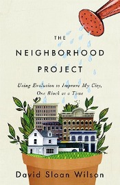 Review: 'The Neighborhood Project' by David Sloan Wilson post image