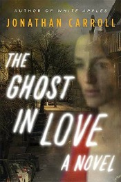 Review: 'The Ghost in Love' by Jonathan Carroll post image