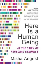 Post image for Review: 'Here Is a Human Being' by Misha Angrist