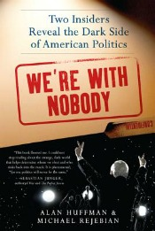 Review: 'We're With Nobody' by Alan Huffman and Michael Rejebian post image