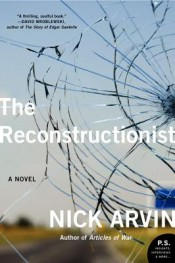 Post image for Review: 'The Reconstructionist' by Nick Arvin