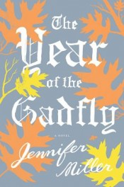 Post image for Review: 'The Year of the Gadfly' by Jennifer Miller