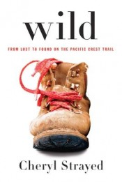 Post image for Review: 'Wild' by Cheryl Strayed