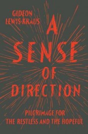 Review: 'A Sense of Direction' by Gideon Lewis-Kraus post image