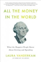 Post image for Review: 'All the Money in the World' by Laura Vanderkam