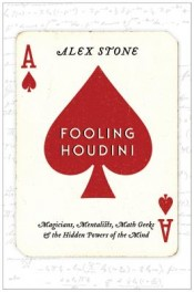 Post image for Review: 'Fooling Houdini' by Alex Stone