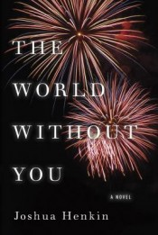 Post image for Review: 'The World Without You' by Joshua Henkin