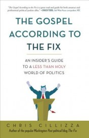 Post image for Review: 'The Gospel According to The Fix' by Chris Cillizza