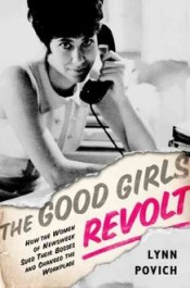 Post image for Review: 'The Good Girls Revolt' by Lynn Povich