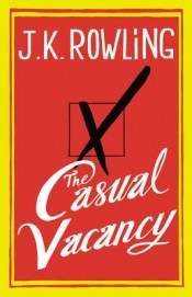 Post image for Casual Thoughts on 'The Casual Vacancy' by J.K. Rowling