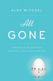 Post image for On Food and Family: 'All Gone' by Alex Witchel