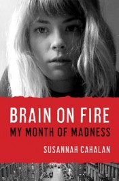 Post image for Review: 'Brain on Fire' by Susannah Cahalan