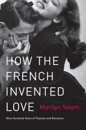 Review: 'How the French Invented Love' by Marilyn Yalom post image