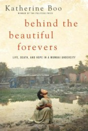Post image for Review: 'Behind the Beautiful Forevers' by Katherine Boo