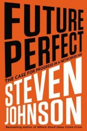 Review: 'Future Perfect' by Steven Johnson post image