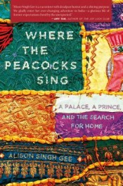 Post image for Review: 'Where the Peacocks Sing' by Alison Singh Gee