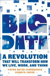 Review: 'Big Data' by Viktor Mayer-Schönberger and Kenneth Cukier post image