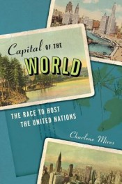 Review: 'Capital of the World' by Charlene Mires post image