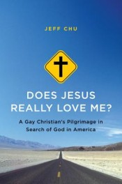 "Review: 'Does Jesus Really Love Me?"" by Jeff Chu post image"