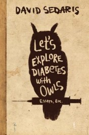 Review: 'Let's Explore Diabetes With Owls' by David Sedaris post image