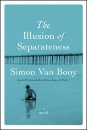 Review: 'The Illusion of Separateness' by Simon Van Booy post image