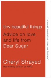 Review: 'Tiny Beautiful Things' by Cheryl Strayed post image