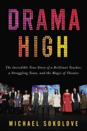Post image for Review: 'Drama High' by Michael Sokolove