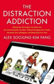 Review: 'The Distraction Addiction' by Alex Soojung-Kim Pang post image
