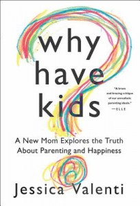 why have kids by jessica valenti