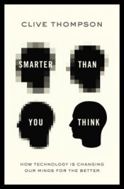 Post image for Review: 'Smarter Than You Think' by Clive Thompson