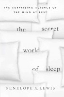 the secret world of sleep by penelope lewis