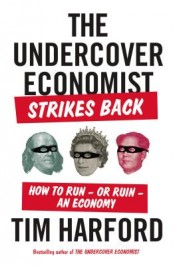 Review: 'The Undercover Economist Strikes Back' by Tim Harford post image