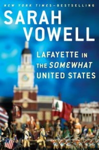 lafayette in the somewhat united states by sarah vowel