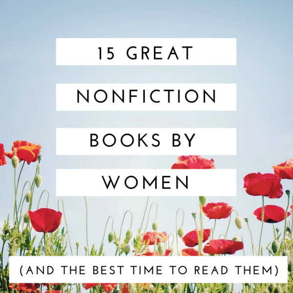 15 Great Nonfiction Books by Women(And the Best Time to Read Them)