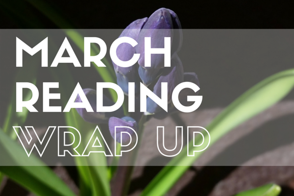 March 2016 Reading Wrap Up