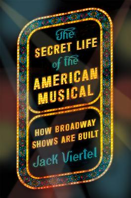 the secret life of the american musical Jack Viertel