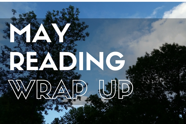 May 2016 Reading Wrap Up